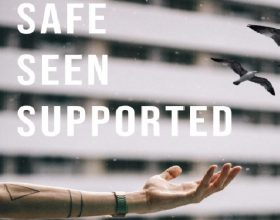 Safe, Seen, Supported